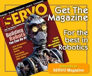 Subscribe to SERVO - For The Best In Robotics!