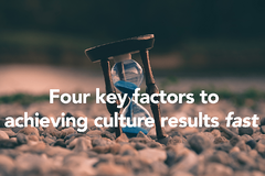 Four key factors for achieving culture results fast
