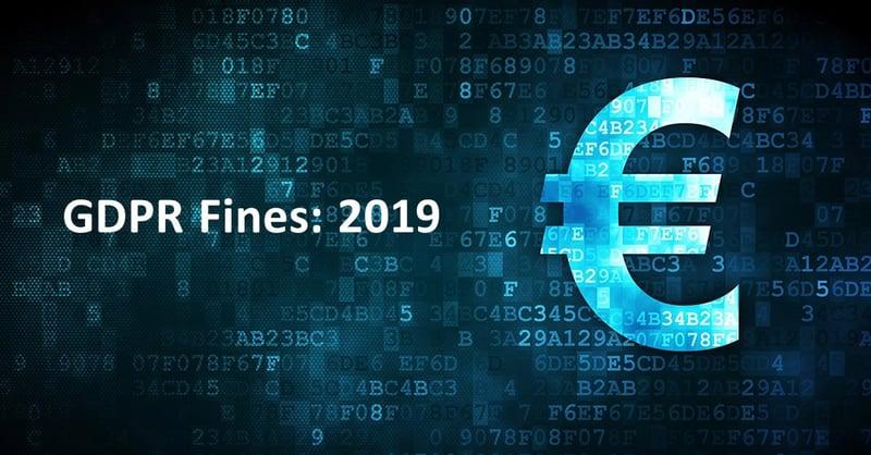 Biggest GDPR Fines of 2019