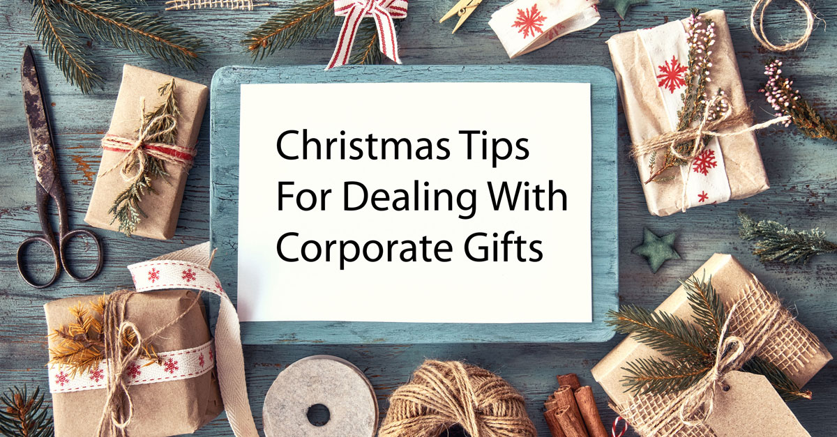 10 Tips for Dealing with Corporate Gifts at Christmas