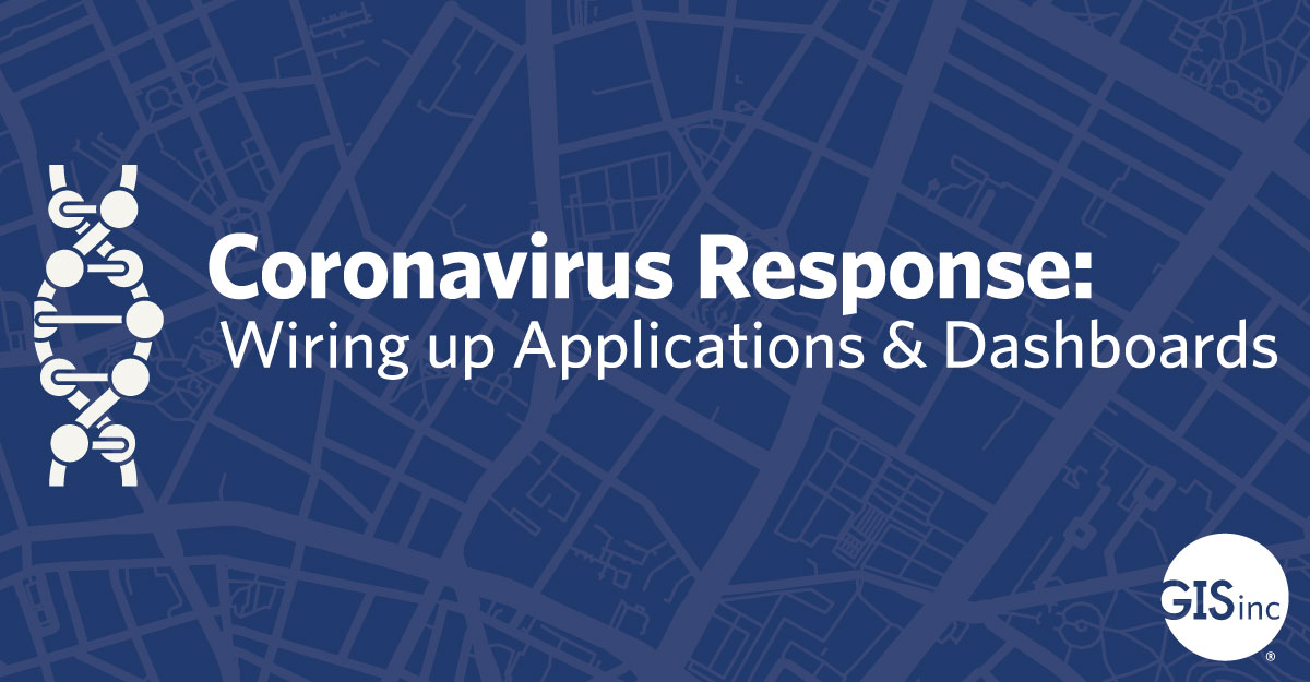 Coronavirus Response: Wiring up Applications and Dashboards