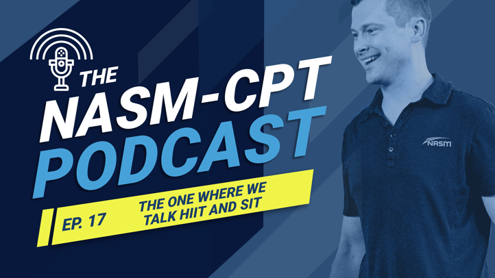 The NASM-CPT Podcast: The One Where We Talk HIIT and SIT