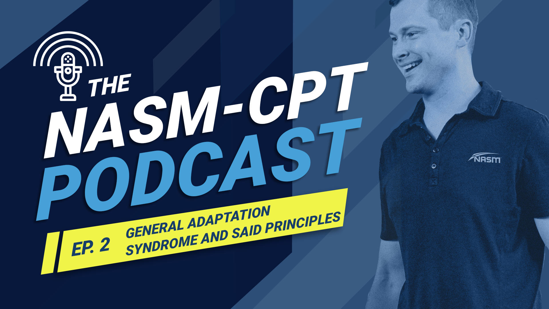 THE NASM-CPT PODCAST: General Adaptation Syndrome and SAID Principles