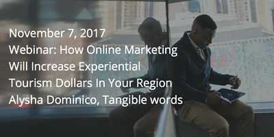 How Online Marketing Increases Experiential Tourism Dollars: EDCO