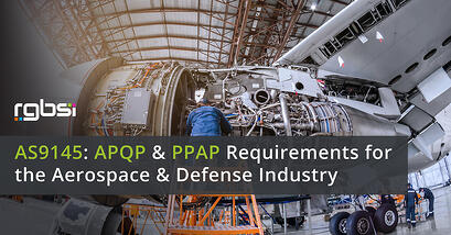 AS9145 APQP PPAP Requirements for Aerospace & Defense Industry