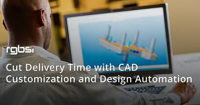 Cut delivery time with CAD customization