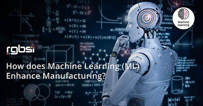 How does Machine Learning (ML) Enhance Manufacturing?