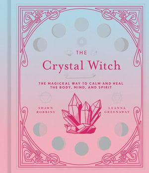 The Crystal Witch, Leanna Greenaway Shawn Robbins
