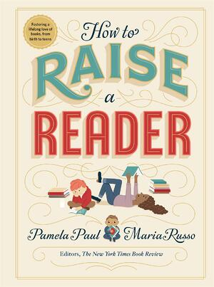 How To Raise A Reader, Pamela Paul Maria Russo
