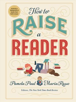 How To Raise A Reader, Pamela Paul Maria Russo