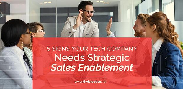 5 signs your tech company needs strategic sales enablement