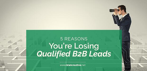 2018-10-18-5ReasonsYou'reLosingQualifiedB2BLeads