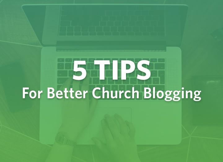 5TipsForBetterChurchBlogging_V2.jpg