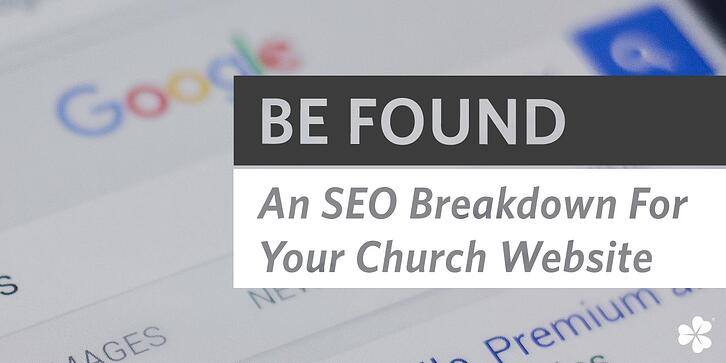 Blog-Feature-Image-Be-Found-An-SEO-Breakdown-For-Your-Church-Website (1).jpg