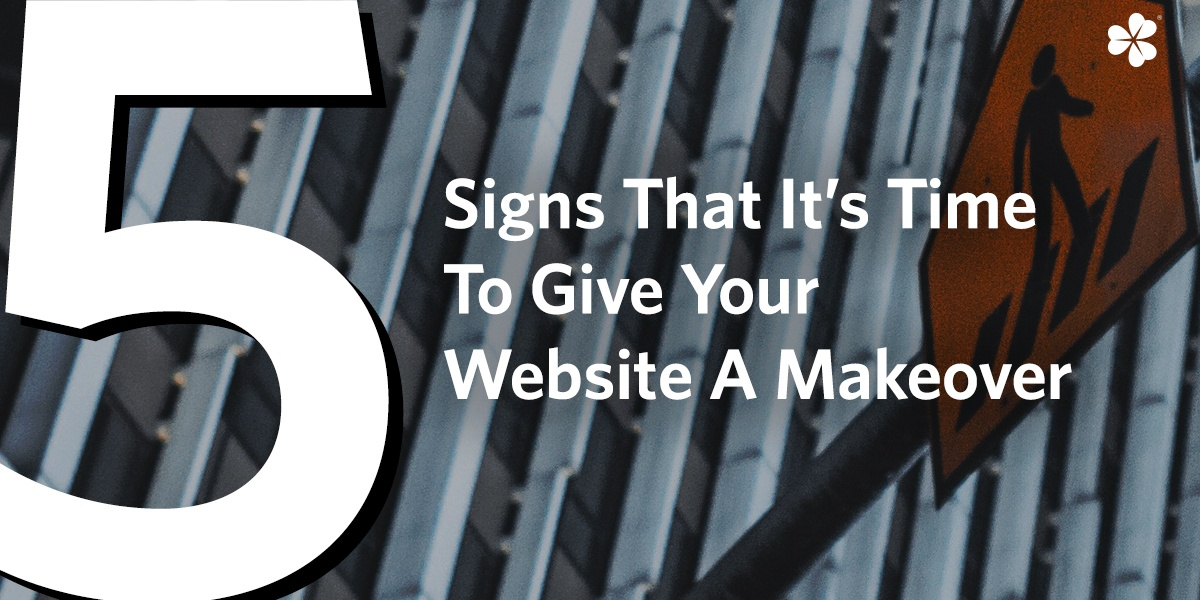 Blog-Feature-Image-Clover-5-Signs-That-It's-Time-To-Give-Your-Website-A-Makeover
