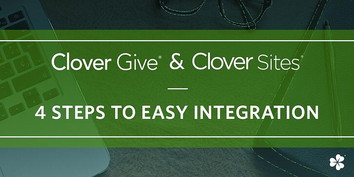Blog-Feature-Image-Clover-Give-Clover-Sites-Four-Steps-To-Easy-Integration (1).jpg