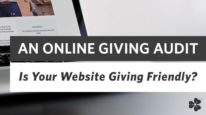 BlogFeatureImage-AnOnlineGivingAuditIsYourWebsiteGivingFriendly.jpg