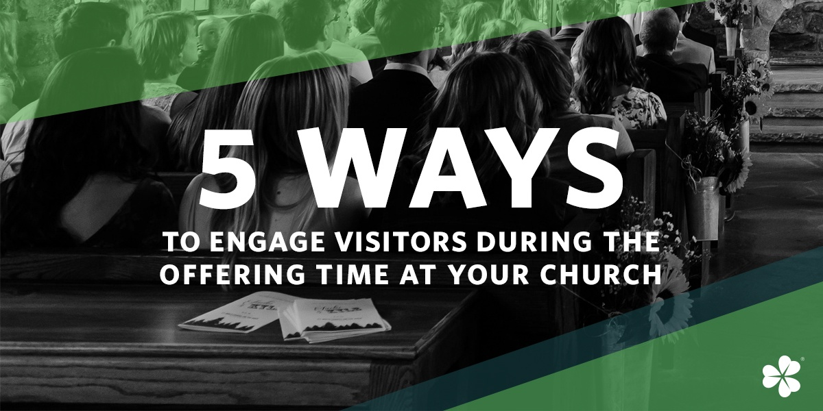 Clover-Blog-Feature-Image-5-Ways-To-Engage-Visitors-During-The-Offering-Time-At-Your-Church