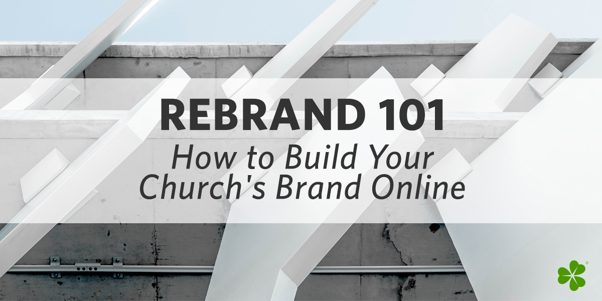 Clover-Blog-Feature-Image-Rebrand-101- How-to-Build-Your-Church's-Brand-Online