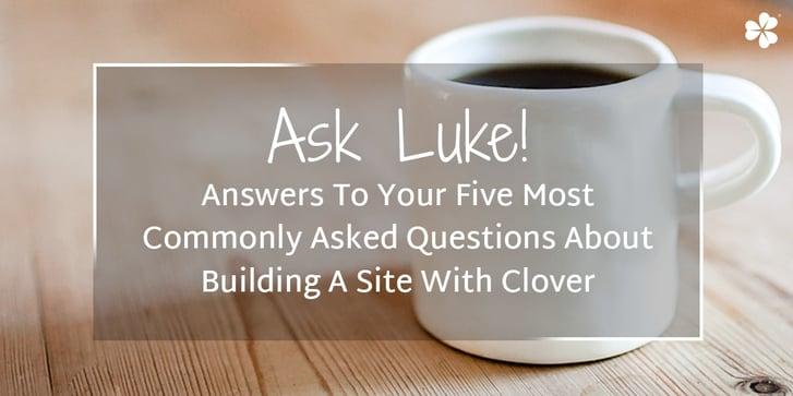 Clover-Blog_AskLuke.jpg