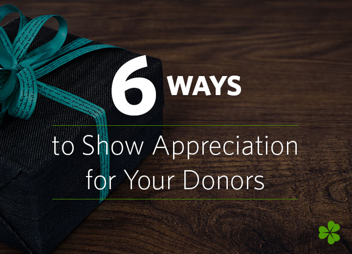 blog-6-Ways-to-Show-Appreciation-for-Your-Donors.jpg