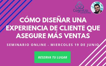 19/Junio ▷Cómo diseñar una experiencia de cliente que asegure más ventas