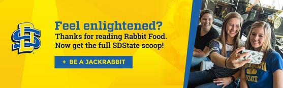 Feel enlightened? thanks for reading rabbit food. now get the full SDState scoop. be a jackrabbit