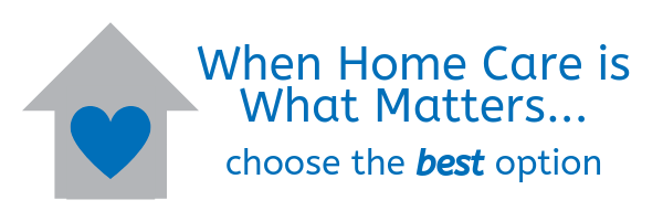 When Home Care is What Matters...
