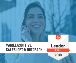 VanillaSoft vs. salesloft & outreach (2)