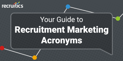 your guide to recruitment marketing acronyms
