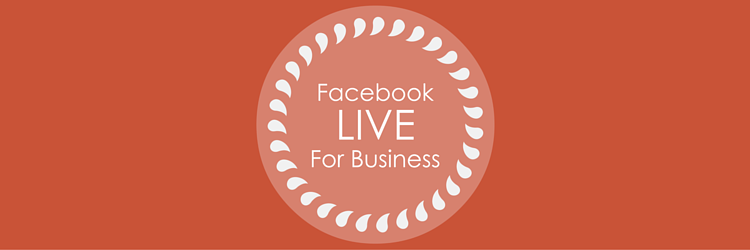 Facebook Live For Your Business