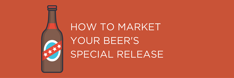 How To Market Your Beer's Special Release