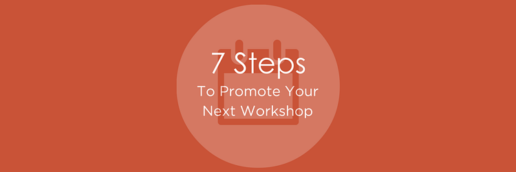 How To Promote A Workshop In 7 Steps