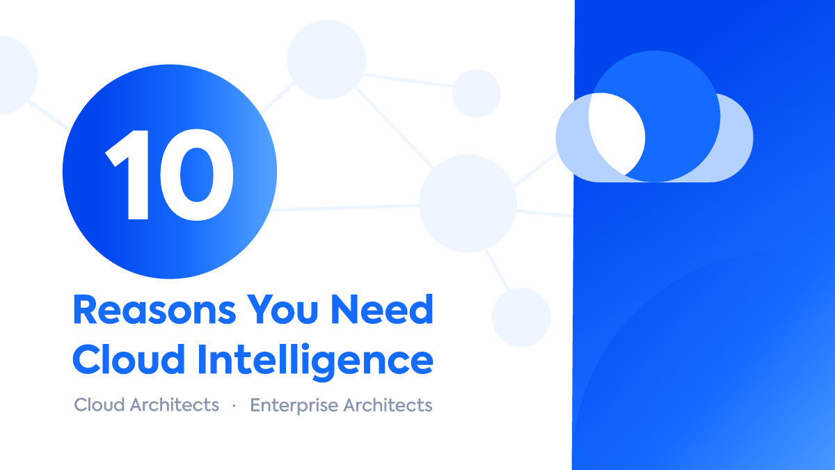 10 Reasons You Need LeanIX Cloud Intelligence