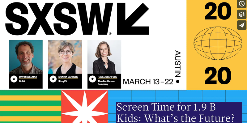 Watch our video and learn more about our SXSW Webinar -Screen time for 1.9 B Kids: What's the Future?