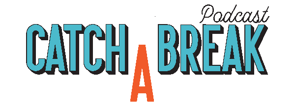 CatchaBreak_Final_withPodcast text only blue letters