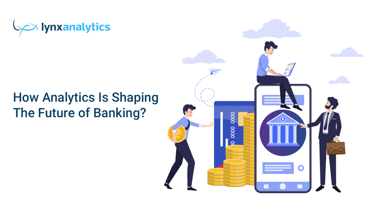 How Analytics Is Shaping the Future of Banking?