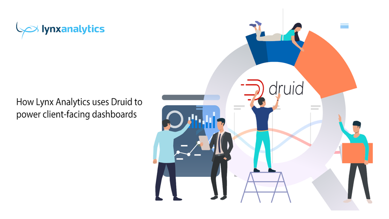 How Lynx Analytics uses Druid to power client-facing dashboards
