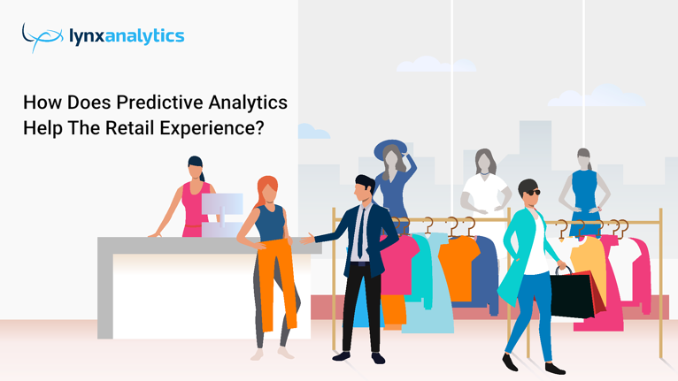 How Does Predictive Analytics Help The  Retail Experience?