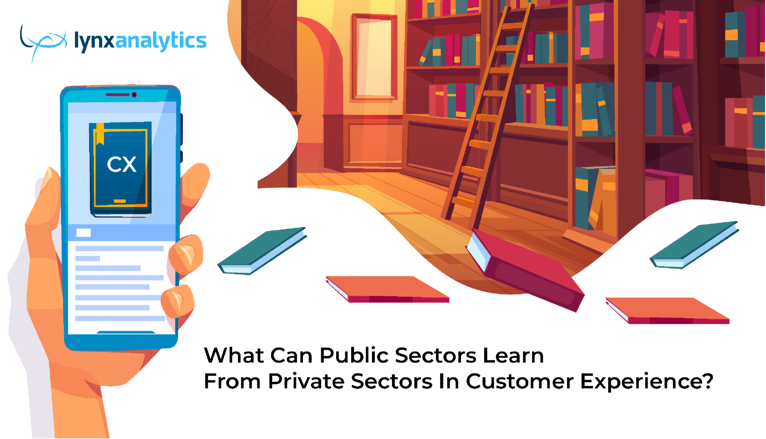 What Public Sectors Can Learn About CX from the Private Sector?