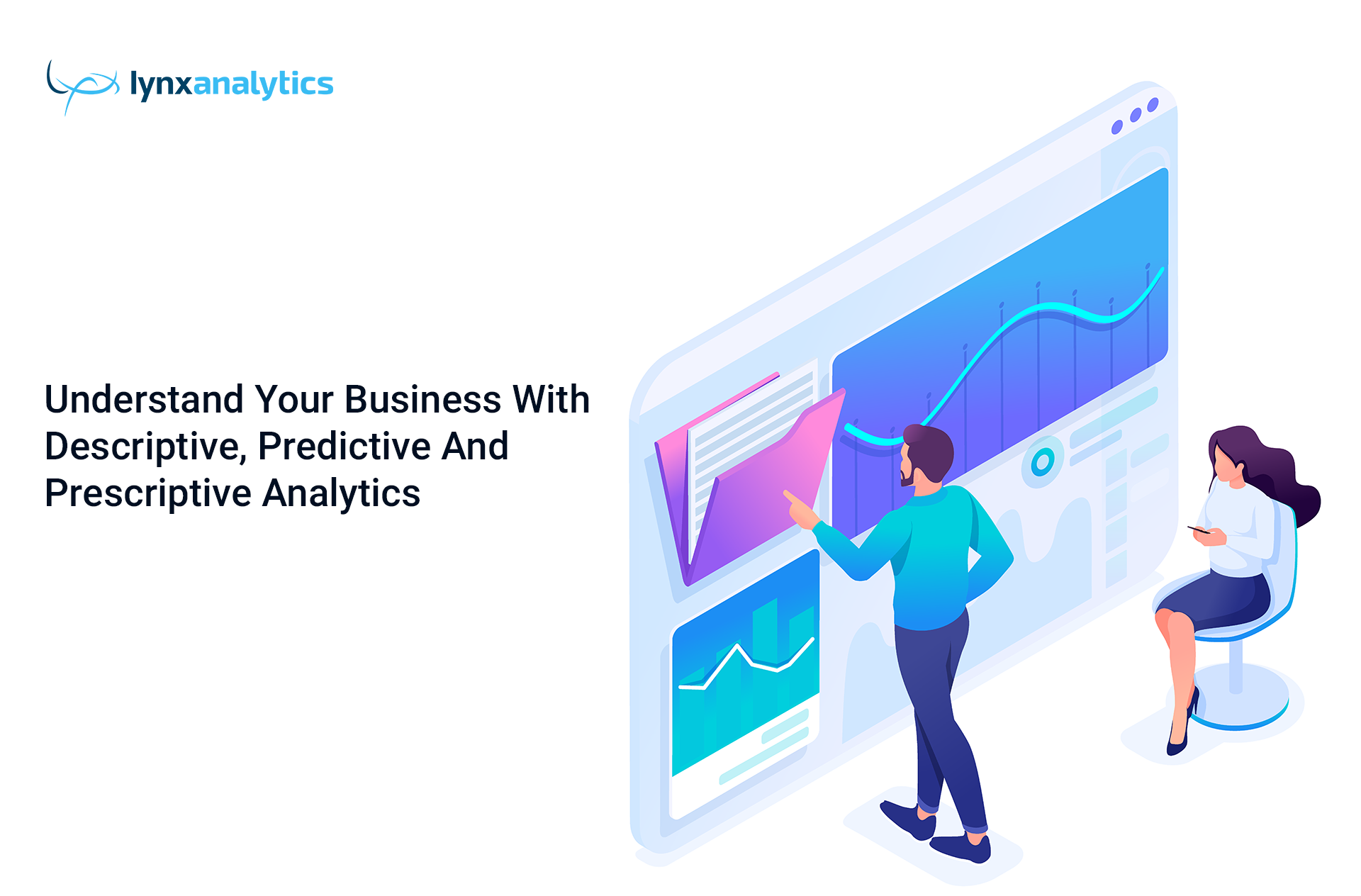 Descriptive, Predictive and Prescriptive Analytics