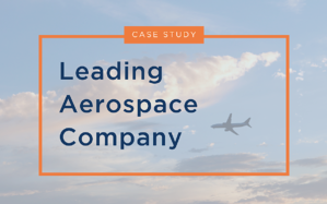 A Leading Aerospace Company Case Study