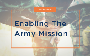 Webinar: Enabling The Army Mission