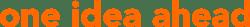 one_idea_ahead_Claim_RGB_farbig transparenter Hintergrund