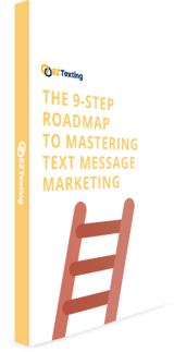 the-9-step-roadmap-to-mastering-text-message-marketing