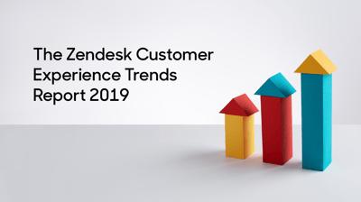 The Zendesk Customer Experience Trends Report 2019