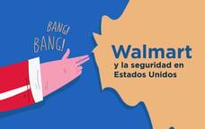 Walmart: actor clave en la política de seguridad de Estados Unidos
