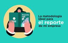 Reporte de sostenibilidad: ¿Cuál es la metodología ideal para mi empresa?