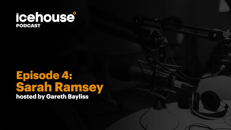 Episode 4: Sarah Ramsay - Hosted by Gareth Bayliss