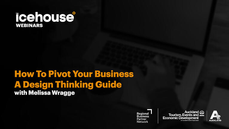 How To Pivot Your Business; A Design Thinking Guide Pt.1